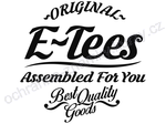 ORIGINAL E-TEES ASSEMBLED FOR YOU BEST QUALITY GOODS - ochranná známka