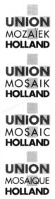 UNION MOZAÏEK HOLLAND UNION MOSAIK HOLLAND UNION MOSAIC HOLLAND UNION MOSAIQUE HOLLAND - ochranná známka