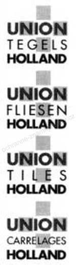 UNION TEGELS HOLLAND UNION FLIESEN HOLLAND UNION TILES HOLLAND UNION CARRELAGES HOLLAND - ochranná známka